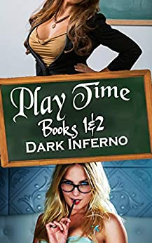 Play Time Double Period by [Dark Inferno, L.M. Mountford]