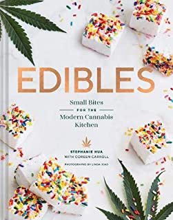 Edibles: Small Bites for the Modern Cannabis Kitchen (Weed-Infused Treats, Cannabis Cookbook, Sweet and Savory Cannabis Re...
