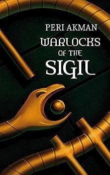 Warlocks of the Sigil  The Sigil Series Book 1
