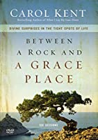 Between a Rock and a Grace Place: Divine Surprises in the Tight Spots of Life [DVD]
