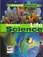 Science Explorer C2009 Lep Student Edition Life Science 0133668592 Book Cover