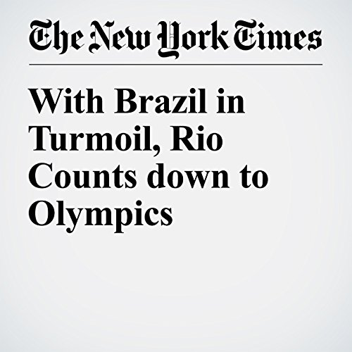 With Brazil in Turmoil, Rio Counts down to Olympics cover art