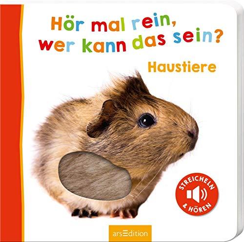 Hör mal rein, wer kann das sein? Haustiere: Streicheln und hören | Hochwertiges Pappbilderbuch mit 5 Sounds und Fühlelementen für Kinder ab 18 Monaten (Foto-Streichel-Soundbuch)