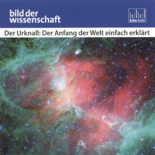 Der Urknall: Der Anfang der Welt einfach erklärt (Bild der Wissenschaft) audiobook cover art