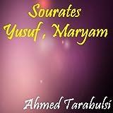 Sourates Yusuf , Maryam (Quran)