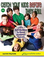 Catch Your Kids Before They Fall: 140+ Skill-Builders to Boost Academic Success 1934026832 Book Cover
