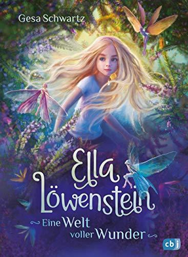 Ella Löwenstein - Eine Welt voller Wunder: Eine magische Geschichte voller Spannung und Poesie