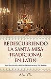 Redescubriendo la Santa Misa Tradicional en Latín: Breve Introducción a la Forma Extraordinaria del Rito Romano