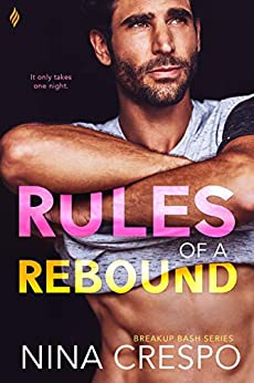 Rules of a Rebound (Breakup Bash Book 2) by [Nina Crespo]