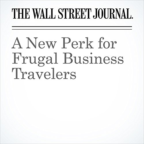 A New Perk for Frugal Business Travelers audiobook cover art