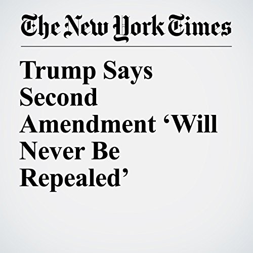 Trump Says Second Amendment 'Will Never Be Repealed' copertina