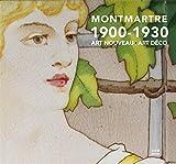 Montmartre 1900 - 1930 Art Nouveau Art déco