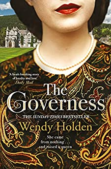 The Governess: The instant Sunday Times bestseller, perfect for fans of The Crown by [Wendy Holden]