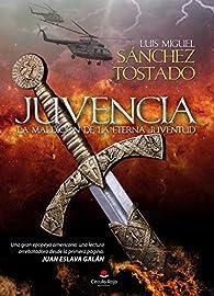 JUVENCIA: La maldición de la eterna juventud par  Luis Miguel Sánchez Tostado