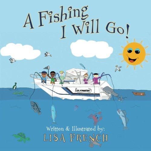 A Fishing I Will Go