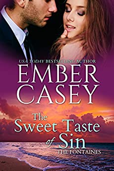 The Sweet Taste of Sin (The Fontaines Book 1) by [Ember Casey]