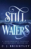 Still Waters: A Noblebright Fantasy Anthology (Lucent Anthologies)