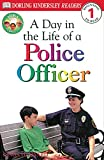 DK Readers L1: Jobs People Do: A Day in the Life of a Police Officer (DK Readers Level 1)