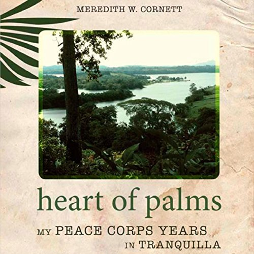 Heart of Palms: My Peace Corps Years in Tranquilla audiobook cover art