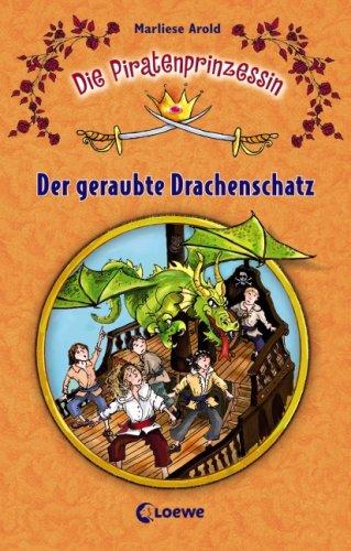 Die Piratenprinzessin 2. Der geraubte Drachenschatz