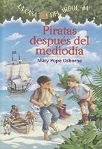 Piratas Al Medio Dia / Pirates Past Noon (La Casa Del Arbol / Magic Tree House) (Spanish Edition) by Osborne, Mary Pope (2...