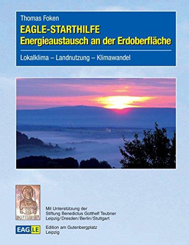 EAGLE-STARTHILFE Energieaustausch an der Erdoberfläche: Lokalklima - Landnutzung - Klimawandel