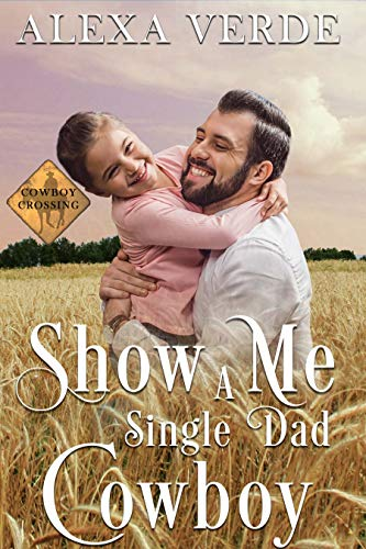 Show Me a Single Dad Cowboy: Small-Town Single-Father Cowboy Romance (Cowboy Crossing Romances) (English Edition)