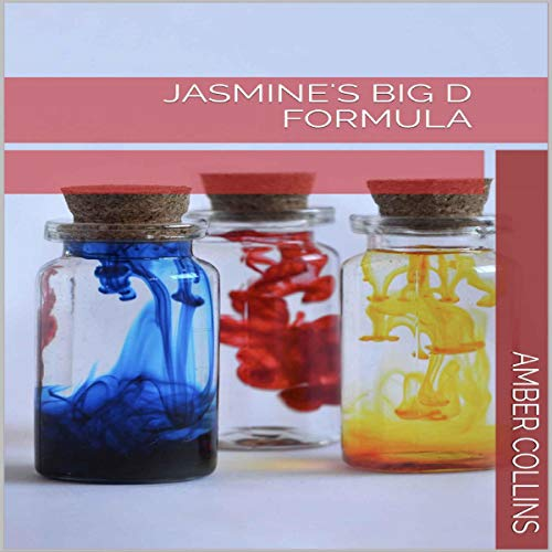 Jasmine's Big D Formula Audiobook By Amber Collins cover art