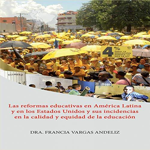 Las reformas educativas en América Latina y en los Estados Unidos [Educational Reforms in Latin America and the United States] audiobook cover art