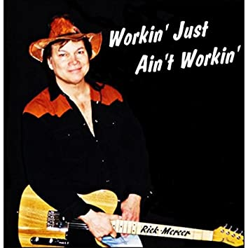 Workin' Just Ain't Workin'
