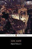 Capital Vol.1 : A Critique of Political Economy (Penguin Classics)