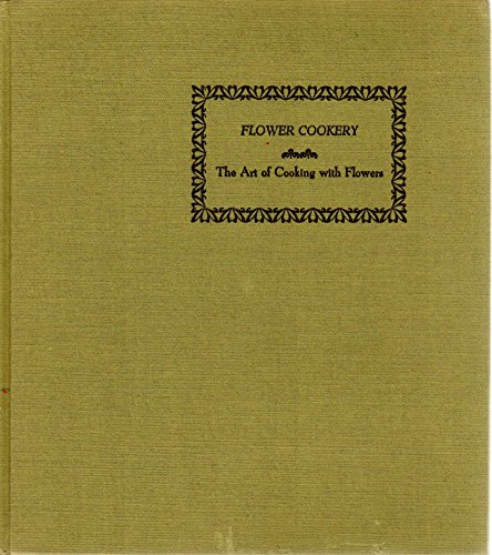 Flower Cookery: The Art of Cooking With Flowers