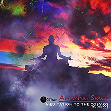 Amazing Space: Meditation To The Cosmos