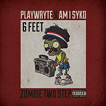 6 Feet Zombie Two Step