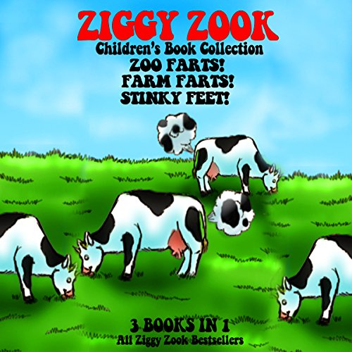 Ziggy Zook Children's Book Collection: Zoo Farts, Farm Farts and Stinky Feet audiobook cover art