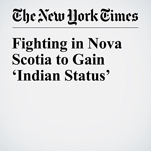 Fighting in Nova Scotia to Gain 'Indian Status' audiobook cover art
