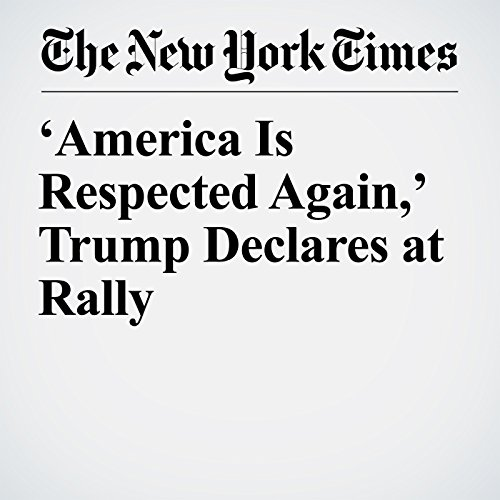'America Is Respected Again,' Trump Declares at Rally copertina