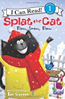Splat the Cat: Blow, Snow, Blow (I Can Read Level 1) by Rob Scotton(2013-10-01)