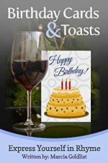 Birthday Cards & Toasts (Express Yourself in Rhyme Book 1)