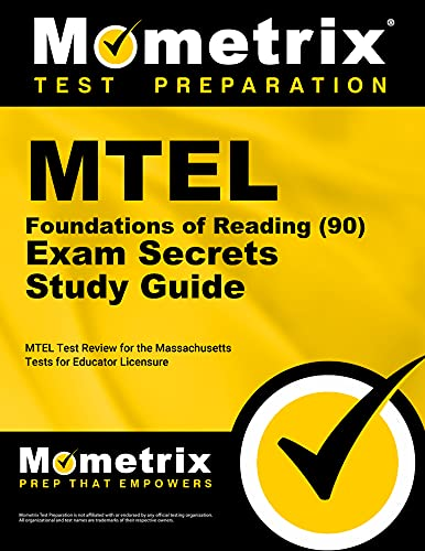 Mtel Foundations Of Reading 90 Exam Secrets Study Guide Mtel Test Review For The Massachusetts Tests For Educator