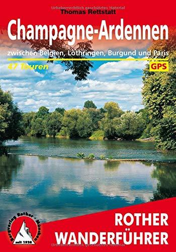 Champagne-Ardennen: zwischen Belgien, Lothringen, Burgund und Paris. 47 Touren. Mit GPS-Tracks (Rother Wanderführer)