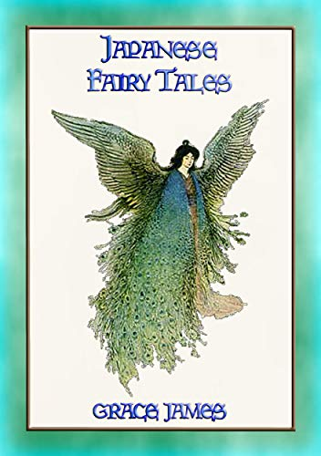 JAPANESE FAIRY TALES - 38 Japanese Fairy Tales and Legends (English Edition)