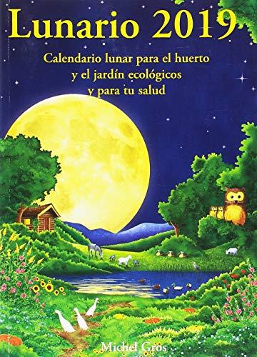 Lunario 2019: Calendario lunar para el huerto y el jardín ecológicos