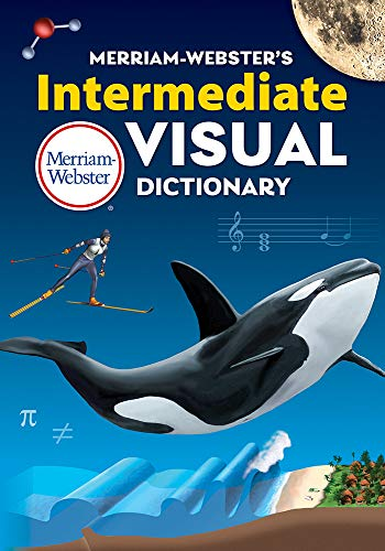 Merriam-Webster's Intermediate Visual Dictionary, New Title, 2020 Copyright