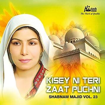 Kisey Ni Teri Zaat Puchni Vol. 23 - Islamic Naats