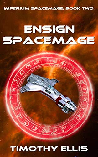Ensign Spacemage (Imperium Spacemage Book 2)