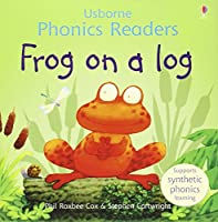 Frog On A Log Phonics Reader (Phonics Readers)