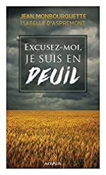 Excusez-moi je suis en deuil de Jean Monbourquette