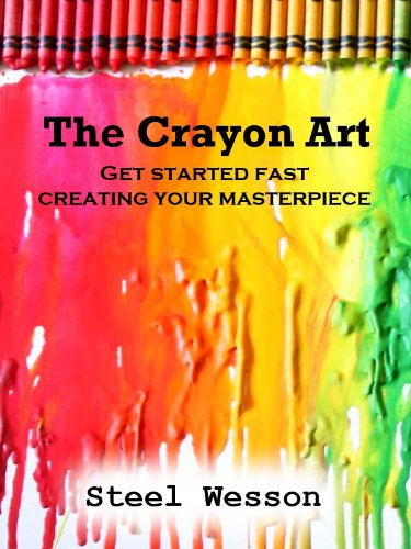 The Crayon Art:  How to Create Your Masterpiece (English Edition)