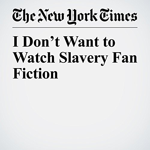 I Don't Want to Watch Slavery Fan Fiction copertina